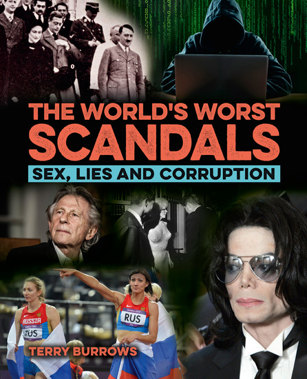 The World's Worst Scandals - Sex Lies and Corruption - cover