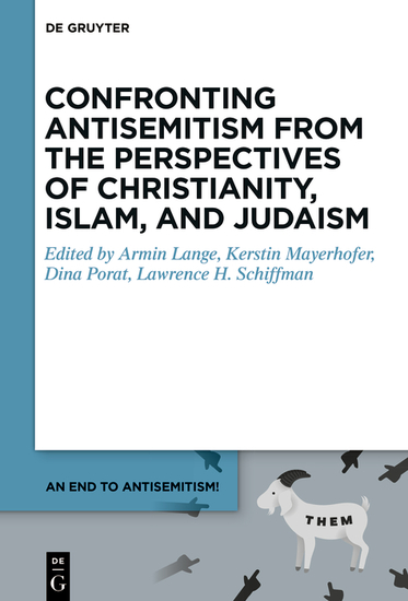 Confronting Antisemitism from the Perspectives of Christianity Islam and Judaism - cover