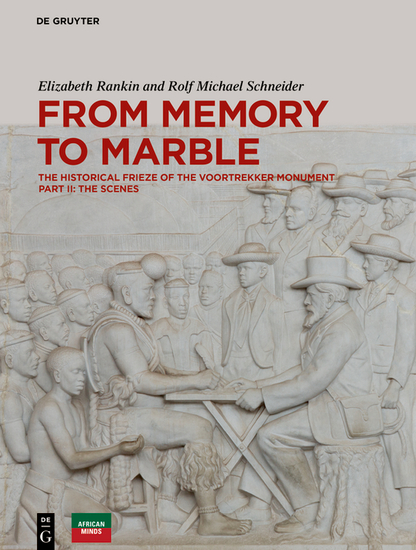 From Memory to Marble - The historical frieze of the Voortrekker Monument Part II: The Scenes - cover