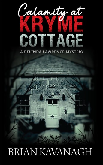 Calamity at Kryme Cottage - A Belinda Lawrence Mystery - cover