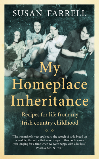 My Homeplace Inheritance - Recipes for life from my Irish country childhood - cover