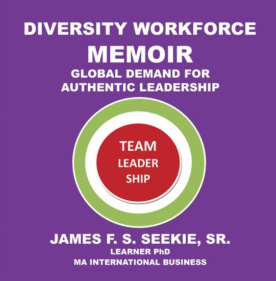 Diversity Workforce Memoir - Global Demand for Authentic Leadership - cover