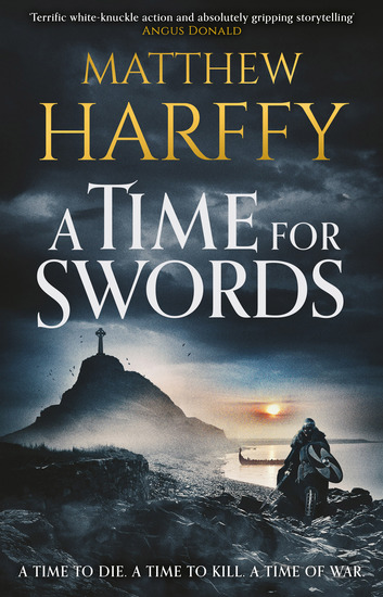 A Time for Swords - A gripping addictive historical thriller - cover
