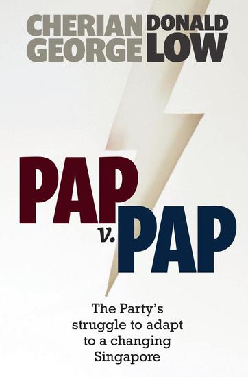 PAP v PAP: The Party's Struggle to Adapt to a Changing Singapore - cover