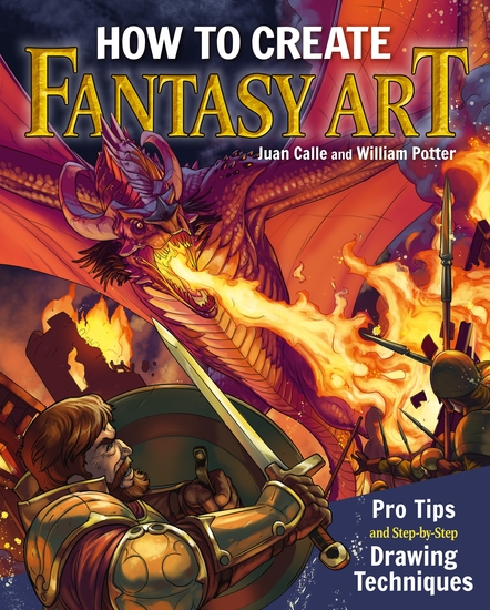 How to Create Fantasy Art - Pro Tips and Step-by-Step Drawing Techniques - cover