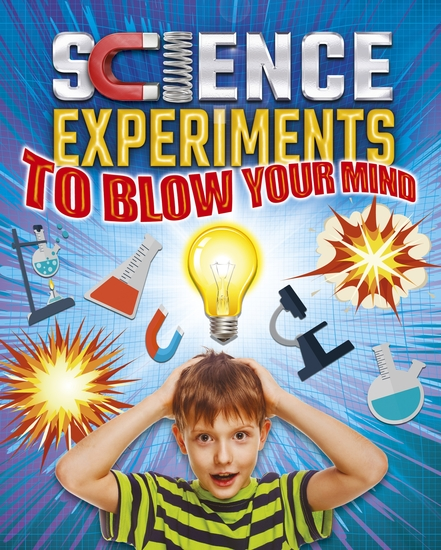 Science Experiments to Blow Your Mind! - cover