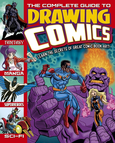 The Complete Guide to Drawing Comics - Learn The Secrets Of Great Comic Book Art! - cover
