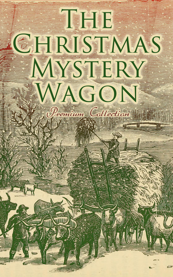 The Christmas Mystery Wagon – Premium Collection - Greatest Murder Mysteries & Ghost Tales for Holiday Season - cover