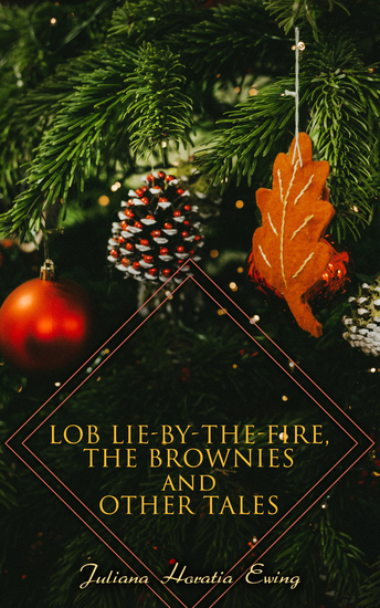 Lob Lie-by-the-Fire The Brownies and Other Tales - Children's Christmas Stories - cover
