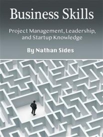 Business Skills - Project Management Leadership and Startup Knowledge - cover