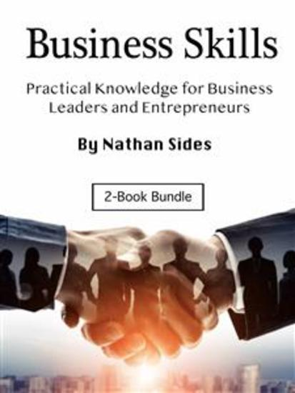 Business Skills - Practical Knowledge for Business Leaders and Entrepreneurs - cover