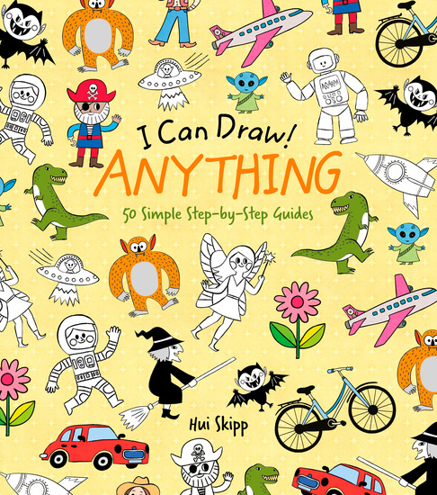 I Can Draw! Anything - 50 Simple Step-by-Step Guides - cover