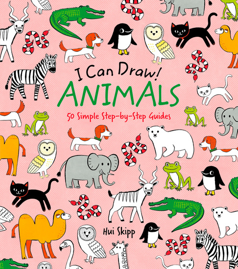 I Can Draw! Animals - 50 Simple Step-by-Step Guides - cover