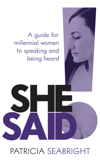 She Said! - A guide for millennial women to speaking and being heard - cover