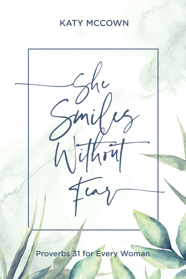 She Smiles without Fear - Proverbs 31 for Every Woman - cover