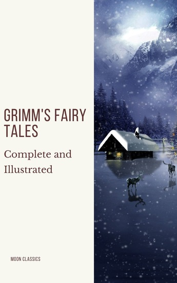 Grimm's Fairy Tales: Complete and Illustrated - cover
