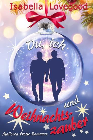 Du ich und Weihnachtszauber (Mallorca-Erotic-Romance 8) - Sinnliche Gay-Romance - cover