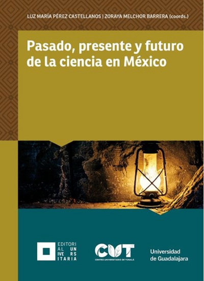 Pasado presente y futuro de la ciencia en México - cover