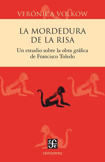 La mordedura de la risa - Un estudio sobre la obra gráfica de Francisco Toledo - cover