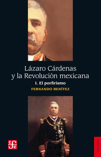 Lázaro Cárdenas y la Revolución mexicana I - El porfirismo - cover