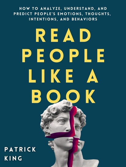 Read People Like a Book: How to Analyze Understand and Predict People's Emotions Thoughts Intentions and Behaviors - cover