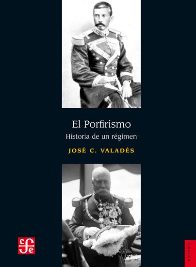 El porfirismo - Historia de un régimen - cover