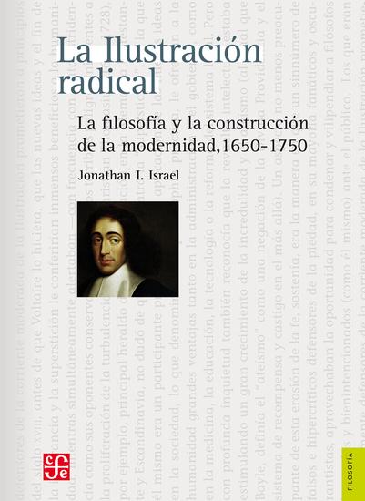 La Ilustración radical - La filosofía y la construcción de la modernidad 1650-1750 - cover