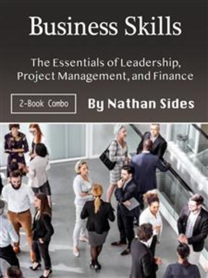Business Skills - The Essentials of Leadership Project Management and Finance - cover