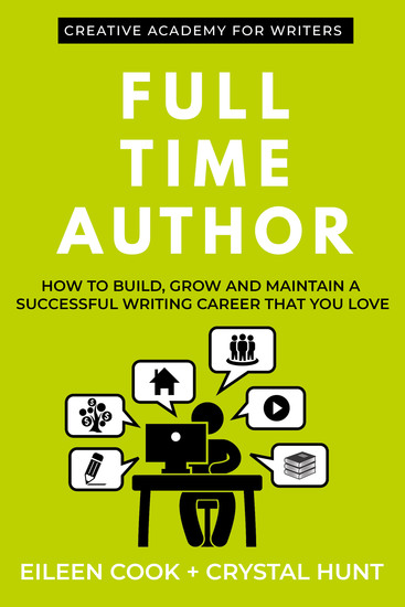 Full Time Author - How to Build Grow and Maintain a Successful Writing Career That You Love - cover