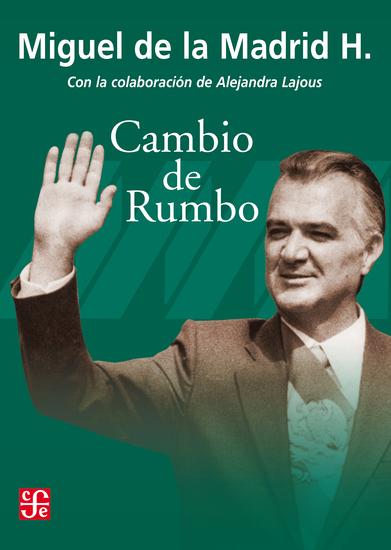 Cambio de rumbo - Testimonio de una Presidencia 1982-1988 - cover