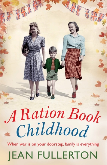 A Ration Book Childhood - Perfect for fans of Ellie Dean and Lesley Pearse - cover