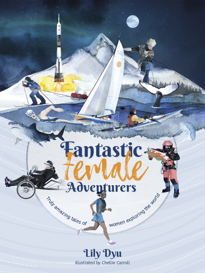 Fantastic Female Adventurers - Truly amazing tales of women exploring the world - cover