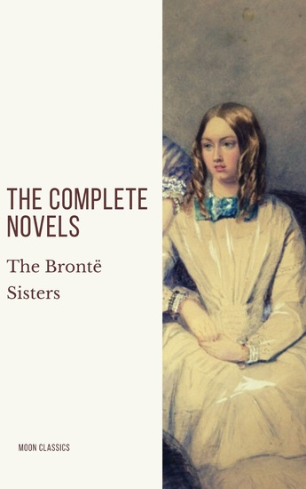 The Brontë Sisters: The Complete Novels - cover