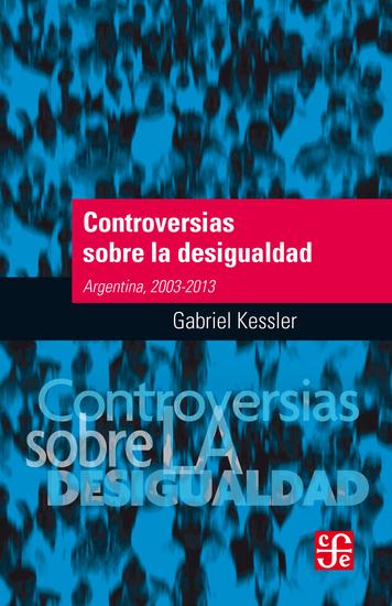 Controversias sobre la desigualdad - Argentina 2003-2013 - cover