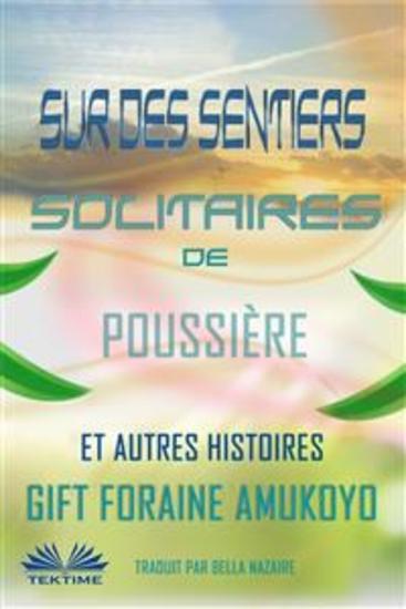Sur Des Sentiers Solitaires De Poussière Et Autres Histoires - cover