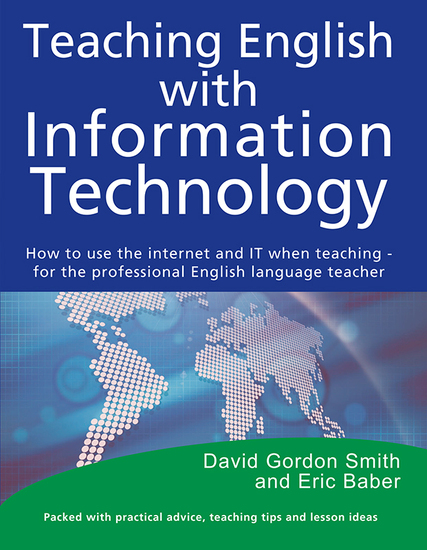Teaching English with Information Technology - How to use the internet and IT when teaching - for the professional English language teacher - cover