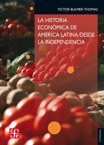La historia económica de América Latina desde la Independencia - cover