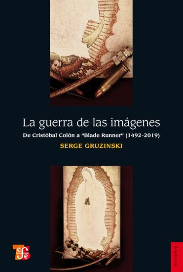 La guerra de las imágenes - De Cristóbal Colón a Blade Runner (1942-2019) - cover