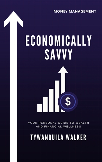 Economically Savvy - Your Personal Guide to Wealth and Financial Wellness - cover
