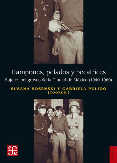 Hampones pelados y pecatrices - Sujetos peligrosos de la Ciudad de México (1940-1960) - cover