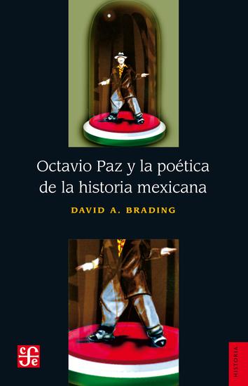 Octavio Paz y la poética de la historia mexicana - cover