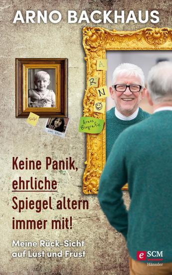Keine Panik ehrliche Spiegel altern immer mit! - Meine Rück-Sicht auf Lust und Frust - cover