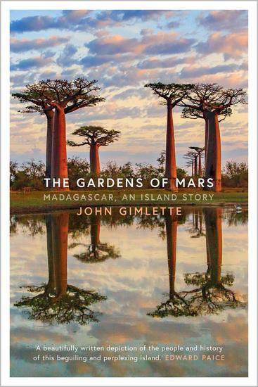 The Gardens of Mars - Madagascar an Island Story - cover