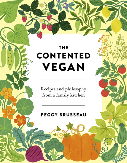 The Contented Vegan - Recipes and Philosophy from a Family Kitchen - cover