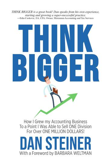 THINK BIGGER - How I Grew my Accounting Business to a Point I was able to Sell ONE DIVISION for Over ONE MILLION DOLLARS! - cover
