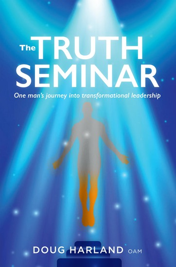 The Truth Seminar - One man's journey into transformational leadership - cover