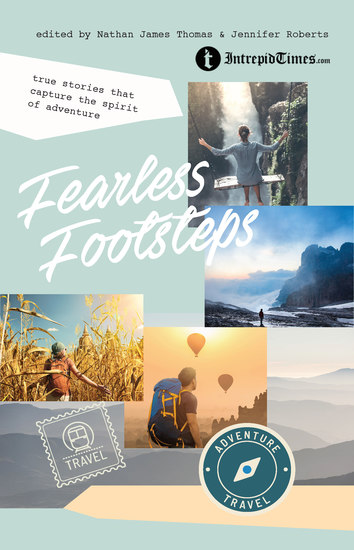 Fearless Footsteps - True Stories That Capture the Spirit of Adventure - cover
