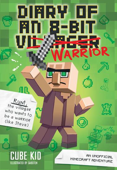 Diary of an 8-Bit Warrior (Book 1 8-Bit Warrior series) - An Unofficial Minecraft Adventure - cover
