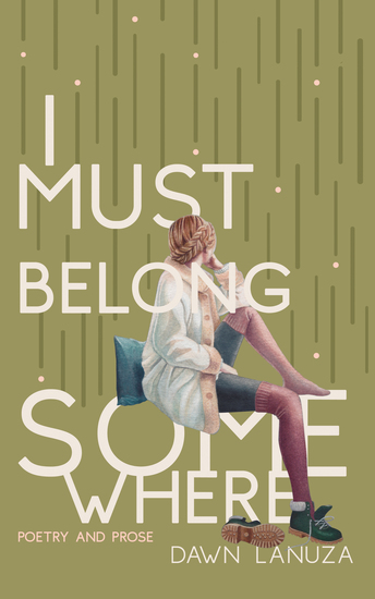 I Must Belong Somewhere - Poetry and Prose - cover