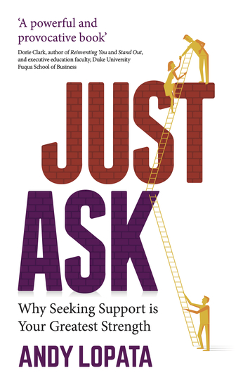 Just Ask - Why Seeking Support is Your Greatest Strength - cover